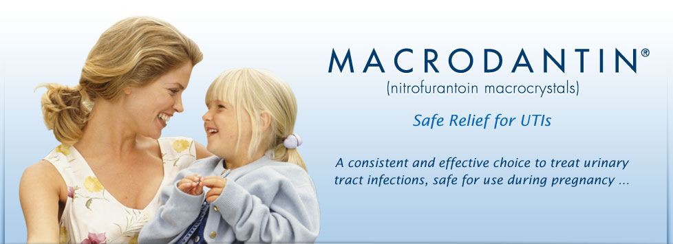 MACRODANTIN - Safe Relief for UTIs